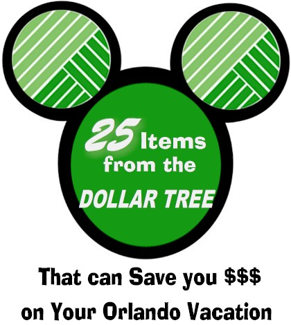 25+ items to purchase at the Dollar Tree to help you save money on your Orlando Vacation.